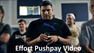 Effort Pushpay Video
